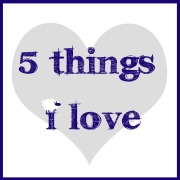 image for weekly list of five things I'm currently loving in life, music, art, etc.